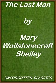 Mary Shelley - The Last Man by Mary Wollstonecraft Shelley, Complete