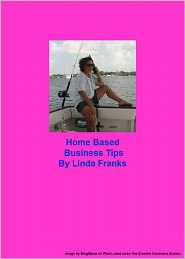 Linda Franks - Home Based Business Tips