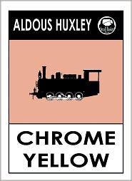 Aldous Huxley's Crome Yellow, Chrome Yellow
