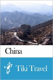 Tiki Travel - China Travel Guide - Tiki Travel