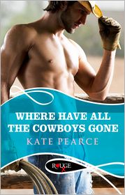 Kate Pearce - Where Have all the Cowboys Gone?: A Rouge Erotic Romance