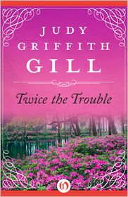 Judy Griffith Gill - Twice the Trouble