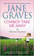 Cowboy Take Me Away by Jane Graves: Book Cover