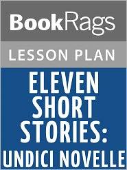BookRags - Eleven Short Stories = Undici Novelle Lesson Plans