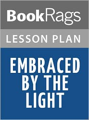 BookRags - Embraced by the Light Lesson Plans