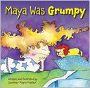Maya Was Grumpy by Courtney Pippin-Mathur: Book Cover