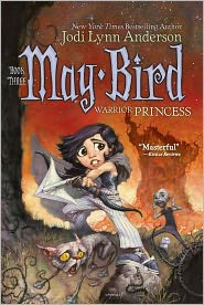 Jodi Lynn Anderson - May Bird, Warrior Princess