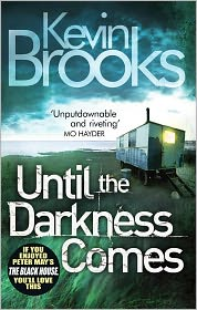 Kevin Brooks - Until the Darkness Comes