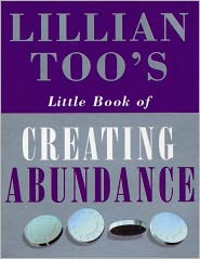 Lillian Too - Lillian Too's Little Book Of Abundance