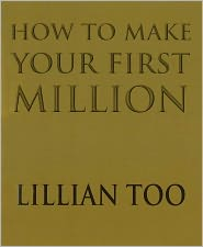 Lillian Too - How To Make Your First Million