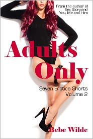 Bebe Wilde - Adults Only Volume 2: Seven Erotica Shorts