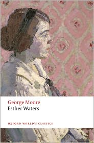 Stephen Regan  George Moore - Esther Waters