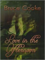 Bruce Cooke - Love In The Afternoon