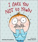 I Dare You Not to Yawn by Helene Boudreau: Book Cover