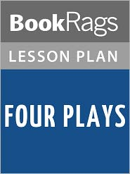 BookRags - Four Plays Lesson Plans