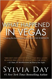 Sylvia Day - What Happened in Vegas: Including the bonus short story, Salacious Robinson