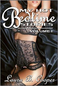 Laura Cooper - My Hot Bedtime Stories, Volume 1 (Short Steamy Sex Scenes / Strap-On / Gang Bang / Couple Play)
