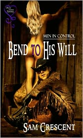 Sam Crescent - Bend To His Will