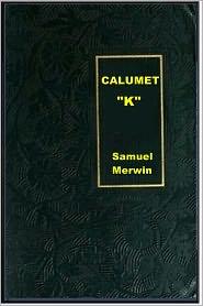 """Samuel Merwin - Calumet """"K"""""""