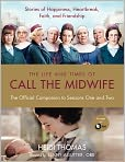 Book Cover Image. Title: The Life and Times of Call the Midwife:  The Official Companion to Season One and Two, Author: Heidi Thomas,�Heidi Thomas