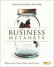 William H.  Inmon - Business Metadata: Capturing Enterprise Knowledge: Capturing Enterprise Knowledge