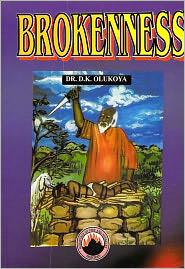 Dr. D. K. Olukoya - Brokenness