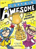 Captain Awesome and the Ultimate Spelling Bee (Captain Awesome Series #7)