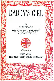 L. T. Meade - Daddy's Girl - Illustrated