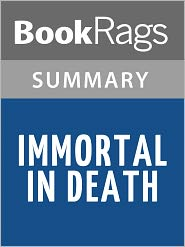 BookRags - Immortal in Death by Nora Roberts l Summary & Study Guide