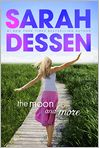 Book Cover Image. Title: The Moon and More, Author: by Sarah Dessen