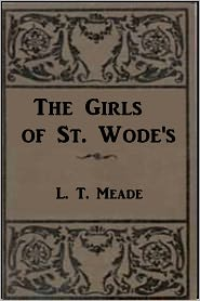 L. T. Meade - The Girls of St. Wode's