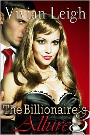 Vivian Leigh - The Billionaire's Allure 3 Billionaire Erotic Romance