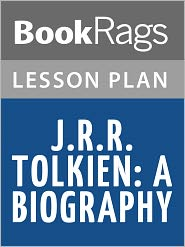 BookRags - J. R. R. Tolkien: A Biography Lesson Plans