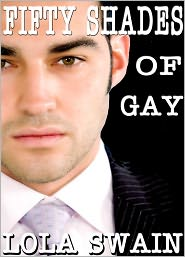 Lola Swain - Fifty Shades of Gay Erotic Thriller