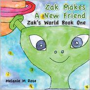 Melanie M Rose - Zak Makes a New Friend