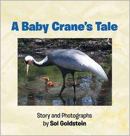 Sol Goldstein - A Baby Crane's Tale