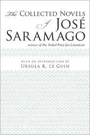 José Saramago, Margaret Jull Costa, Ursula K. Le Guin  Giovanni Pontiero - The Collected Novels of José Saramago