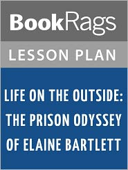 BookRags - Life on the Outside: The Prison Odyssey of Elaine Bartlett Lesson Plans