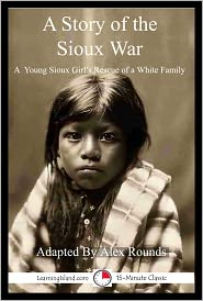 Alex Rounds - A Story of the Sioux War: A 15-Minute Story of Escape