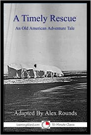 Alex Rounds - A Timely Rescue: An Exciting 15-Minute Rescue Story
