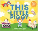 This Little Piggy by Tim Harrington: Book Cover