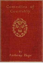 Created by Dons Ebooks Anthony Hope - Comedies of Courtship