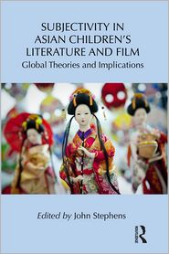 John Stephens - Subjectivity in Asian Children's Literature and Film