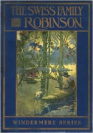 Johann David Wyss - The Swiss Family Robinson, Illustrated
