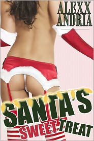 Alexx Andria - Santa's Sweet Treat (Holiday erotica)