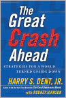 Book Cover Image. Title: The Great Crash Ahead:  Strategies for a World Turned Upside Down, Author: by Harry S. Dent