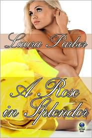 Laura Parker - A Rose in Splendor