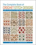 Book Cover Image. Title: The Complete Book of Crochet Stitch Designs, Author: by Linda P. Schapper