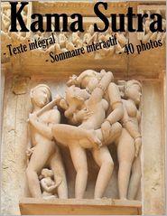 Vatsyayana - Le Kama Soutra - Texte intégral, sommaire interactif, 40 photos