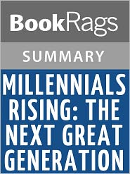 BookRags - Millennials Rising: The Next Great Generation by Strauss and Howe l Summary & Study Guide